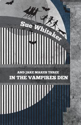 And Jake Makes Three and the Chimney Sweep Soldiers  by  Sue Whitaker