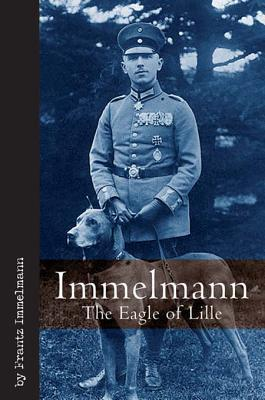 Immelmann the Eagle of Lille  by  Frantz Immelmann