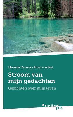 Stroom Van Mijn Gedachten  by  Denise Tamara Boerwinkel