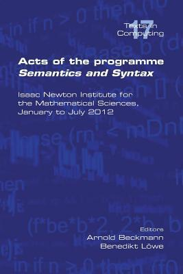 Acts of the Progamme Sematics and Syntax  by  Arnold Beckmann