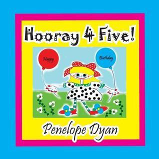 Hooray 4 Five! Penelope Dyan