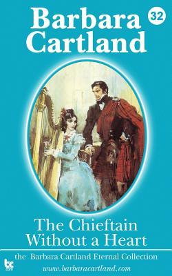 32 the Chieftain Without a Heart Barbara Cartland