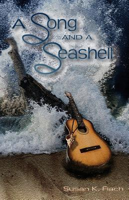 A Song and a Seashell Susan K Flach