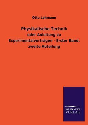 Physikalische Technik  by  Otto Lehmann