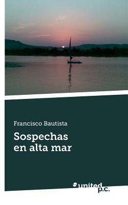 Sospechas En Alta Mar  by  Francisco Bautista