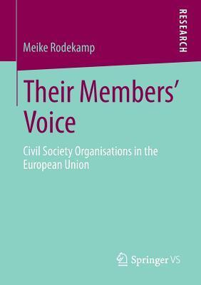 Their Members Voice: Civil Society Organisations in the European Union  by  Meike Rodekamp