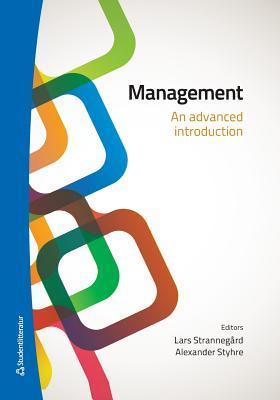Managment: An Advanced Introduction Lars Strannegaard