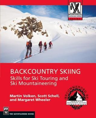 Backcountry Skiing: Skills for Ski Touring and Ski Mountaineering Martin Volken