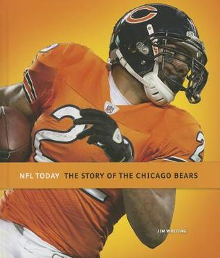The Story of the Chicago Bears  by  Jim Whiting