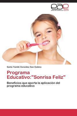 Programa Educativo: Sonrisa Feliz Gonzalez San Gabino Santa Yamile