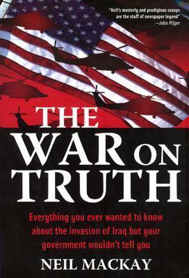 War on Truth Neil Mackay