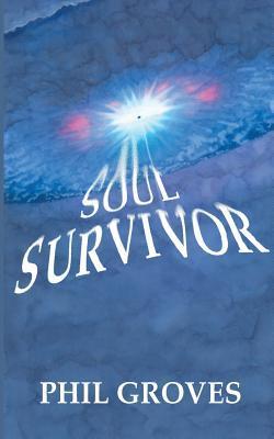 Soul Survivor  by  Phil Groves