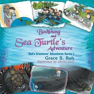 Booyoung and Sea Turtles Adventure: Gods Creatures Adventures Series 1  by  Grace S Roh