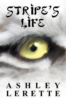 Stripes Life  by  Ashley Lerette