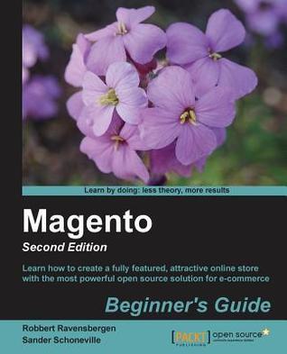 Magento: Beginners Guide (2nd Edition) Robbert Ravensbergen