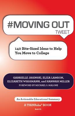 #Moving Out Tweet Book01: 140 Bite-Sized Ideas to Help You Move to College  by  Gabrielle Jasinski