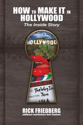 Something Out of Nothing . . . a Hollywood Mavericks Rule Book Rick Friedberg