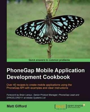 Phonegap Mobile Application Development Cookbook  by  Matt Gifford