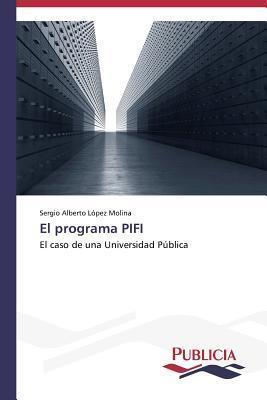 El Programa Pifi Lopez Molina Sergio Alberto