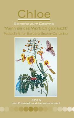 Wenn Sie Das Wort Ich Gebraucht .: Festschrift Fur Barbara Becker-Cantarino Von Freundinnen, Schulerinnen Und Kolleginnen.  by  John Pustejovsky