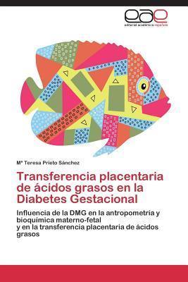 Transferencia Placentaria de Acidos Grasos En La Diabetes Gestacional  by  Prieto Sanchez M