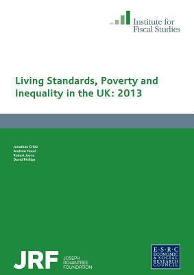 Living Standards, Poverty and Inequality in the UK: 2013  by  Jonathan Cribb