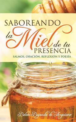 Saboreando La Miel de Tu Presencia  by  Belem Bujanda De Anguiano