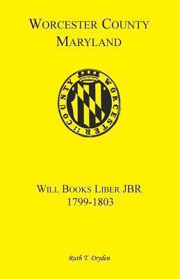 Worcester Will Books, Liber Jbr. 1799-1803 Ruth T. Dryden