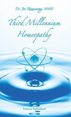 Third Millennium Homeopathy  by  Joe Rozencwajg