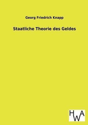 Staatliche Theorie Des Geldes Georg Friedrich Knapp