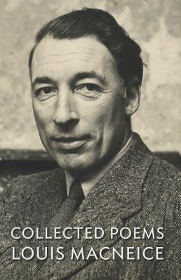 Louis MacNeice: Collected Poems Louis MacNeice