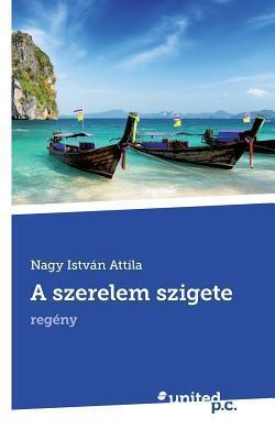 A Szerelem Szigete  by  Nagy Istvan Attila