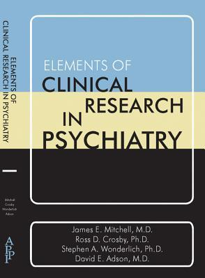 Elements of Clinical Research in Psychiatry James E. Mitchell
