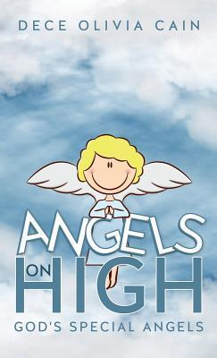 Angels on High  by  Dece Olivia Cain
