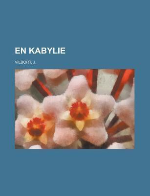 En Kabylie J. Vilbort