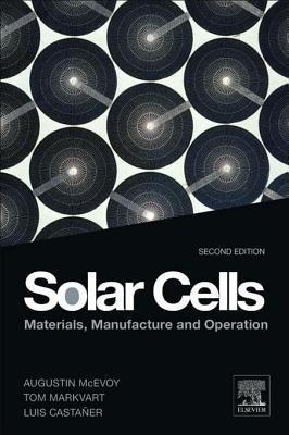 Solar Cells: Materials, Manufacture and Operation Augustin McEvoy