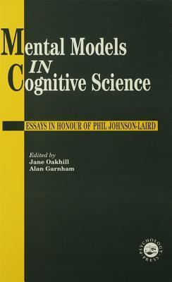 Mental Models in Cognitive Science: Essays in Honour of Phil Johnson-Laird  by  Alan Garnham