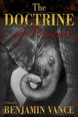 The Doctrine of Presence  by  Benjamin Vance