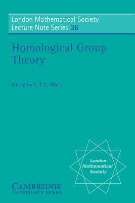 Homological Group Theory  by  C T C Wall