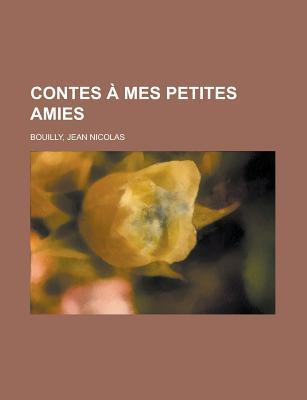 Contes a Mes Petites Amies  by  Jean Nicolas Bouilly