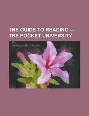 The Guide to Reading - The Pocket University Volume XXIII  by  Lyman Abbott