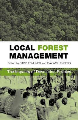 Local Forest Management: The Impacts of Devolution Policies David Stuart Stuart Edmunds