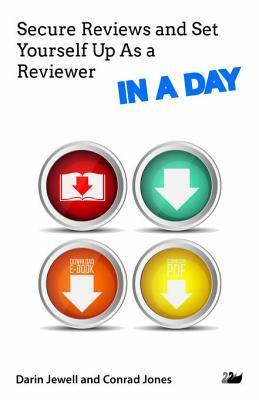 Secure Reviews and Set Yourself Up as a Reviewer in a Day Darin Jewell