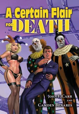 The Crying Clown Celebration: A Certain Flair for Death  by  John F. Carr