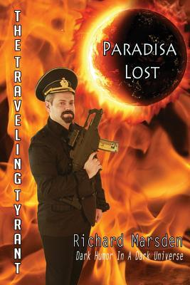 The Traveling Tyrant: Paradisa Lost  by  Richard Marsden
