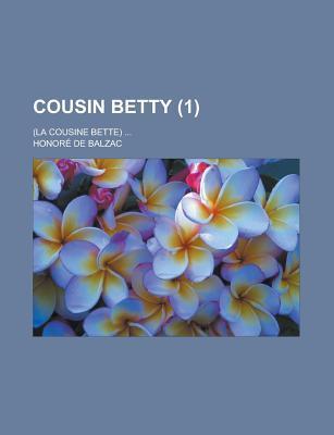 Cousin Betty (Volume 1)  by  Honoré de Balzac