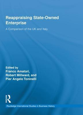 Reappraising State-Owned Enterprise: A Comparison of the UK and Italy Franco Amatori