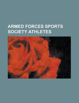 Armed Forces Sports Society Athletes: Vyacheslav Bykov, Irina Rodnina, Dmitry Bilozerchev, Yury Vlasov, Sergei Belov, Alexei Ulanov Books LLC
