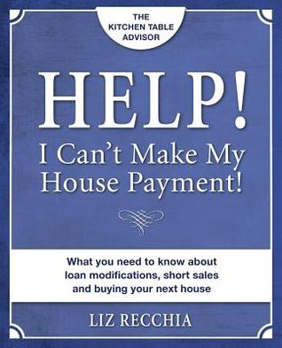 Help! I Cant Make My House Payment Liz Recchia