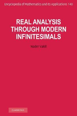 Real Analysis Through Modern Infinitesimals  by  Nader Vakil